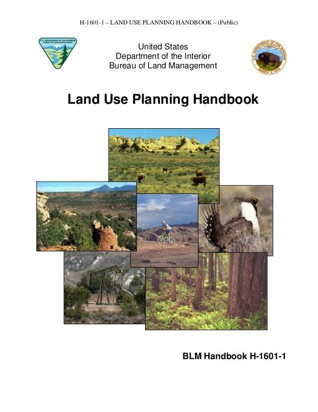 H-1601-1 – LAND USE PLANNING HANDBOOK – (Public)                United States          Department of the Interior         ...