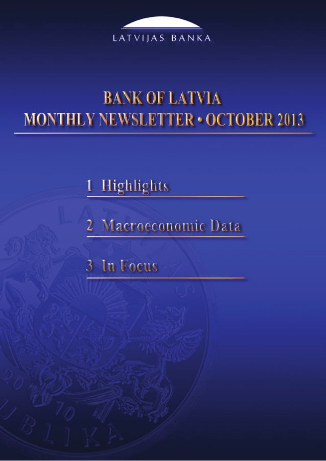 Bank of Latvia Monthly Newsletter    October 2013  1. Highlights Job creation leads to lower unemployment In the sum...