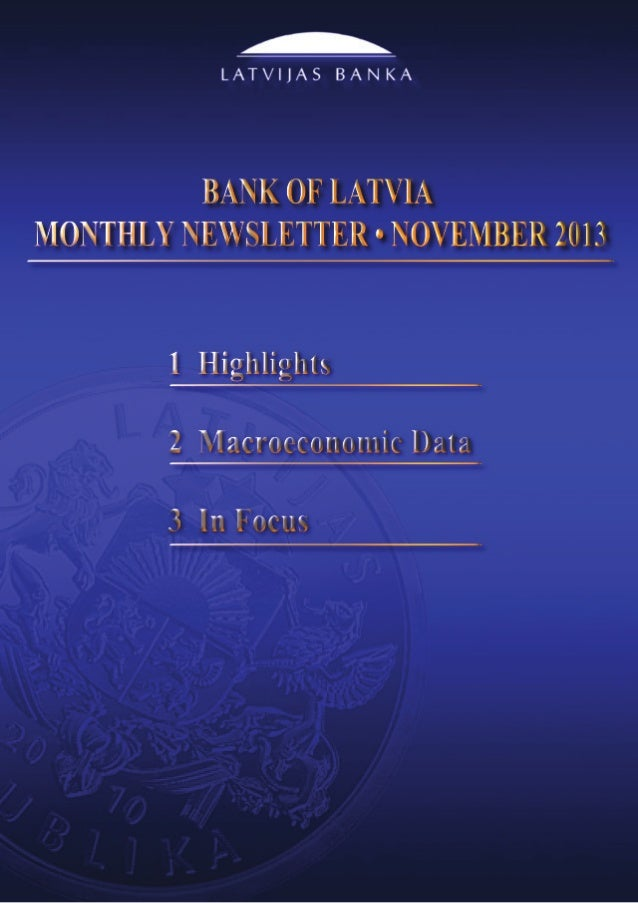 Bank of Latvia Monthly Newsletter    November 2013  1. Highlights gdp grows in the third quarter of 2013 According t...