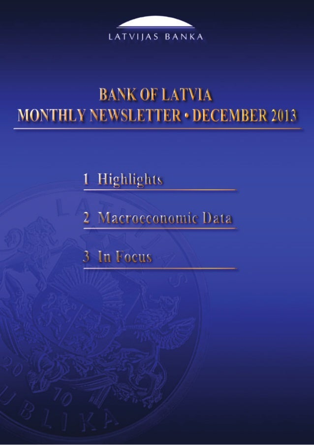 Bank of Latvia Monthly Newsletter				  		  December 2013  1. Highlights gdp growth adjusted upwards relative to the flash ...
