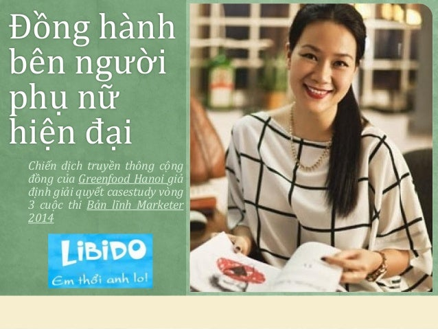 Đồng hành bên người phụ nữ hiện đại Chiến dịch truyền thông cộng đồng của Greenfood Hanoi giả định giải quyết casestudy vò...