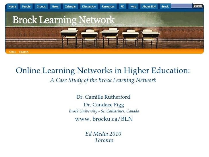 <ul><li>Online Learning Networks in Higher Education:  </li></ul><ul><li>A Case Study of the Brock Learning Network   </li...
