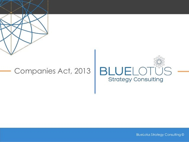 BlueLotus Strategy Consulting © BlueLotus Strategy Consulting © Companies Act, 2013