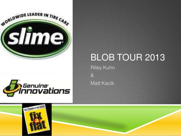 BLOB TOUR 2013 Riley Kuhn & Matt Kacik