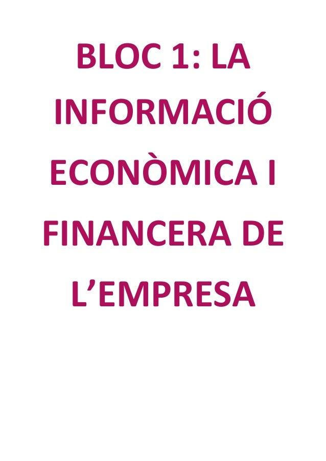 BLOC 1: LA INFORMACIÓ ECONÒMICA I FINANCERA DE L'EMPRESA