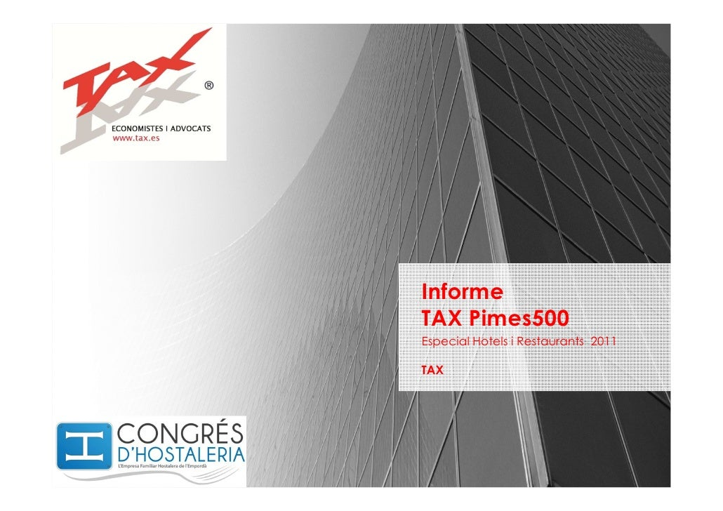 Informe      TAX Pimes500      Especial Hotels i Restaurants 2011      TAXwww.tax.es