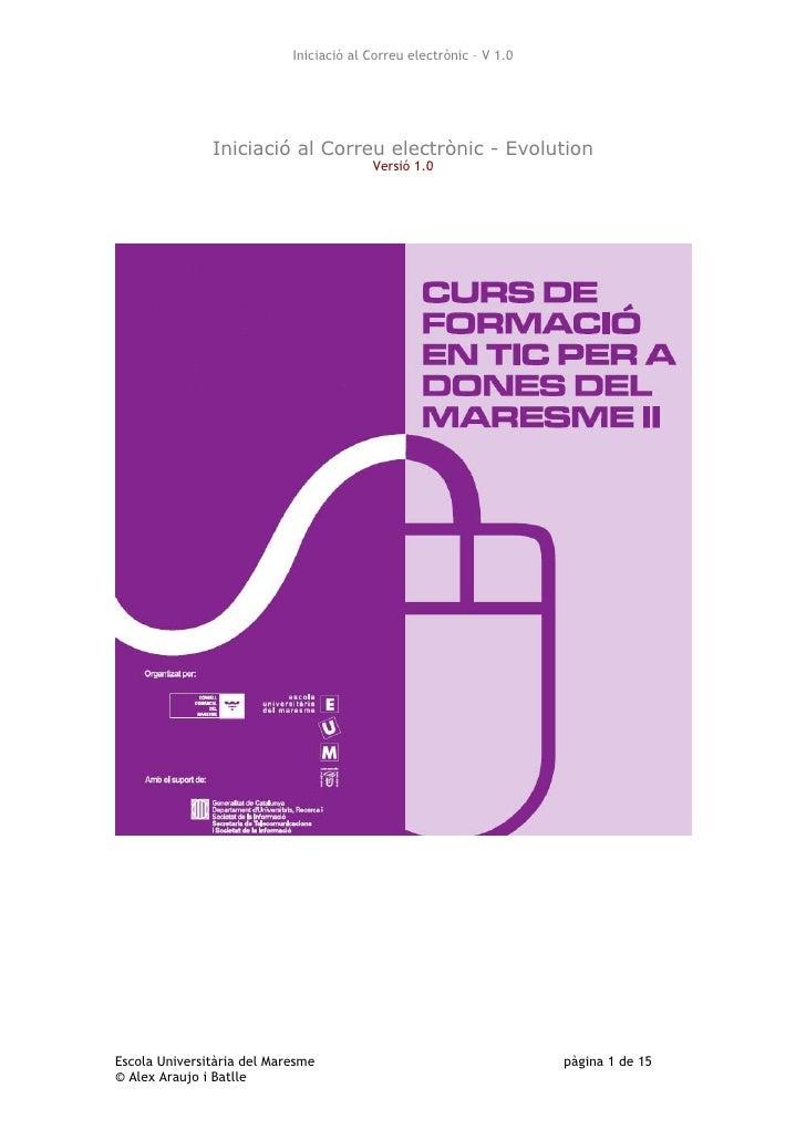Iniciació al Correu electrònic – V 1.0                    Iniciació al Correu electrònic - Evolution                      ...
