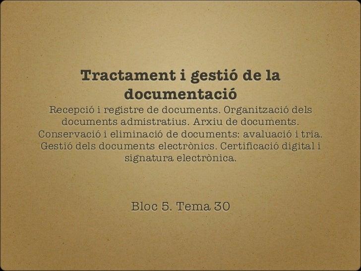 Tractament i gestió de la             documentació  Recepció i registre de documents. Organització dels    documents admis...