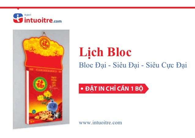Bigbellintuoitre.com                Lịch Bloc                Bloc Đại - Siêu Đại - Siêu Cực Đại                  ĐẶT IN CH...
