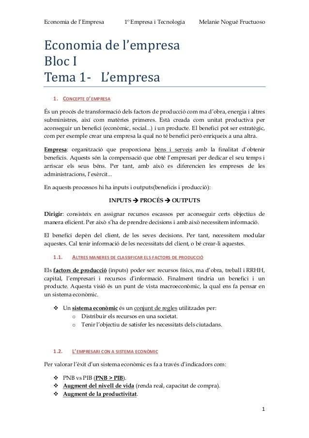 Economia de l'Empresa 1º Empresa i Tecnologia Melanie Nogué Fructuoso 1 Economia de l'empresa Bloc I Tema 1- L'empresa 1. ...