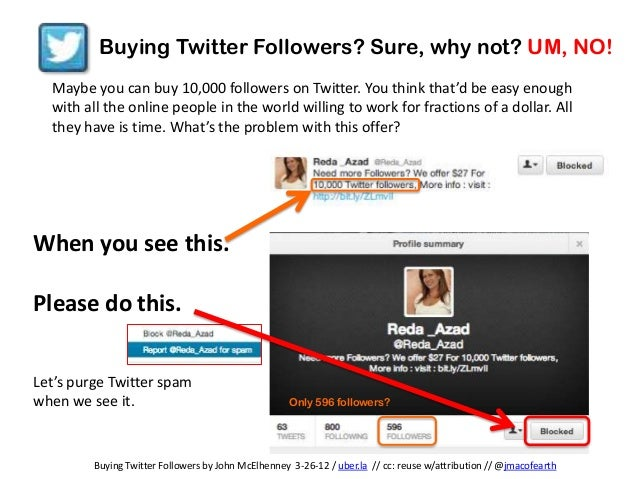 Buying Twitter Followers? Sure, why not? UM, NO!  Maybe you can buy 10,000 followers on Twitter. You think that'd be easy ...