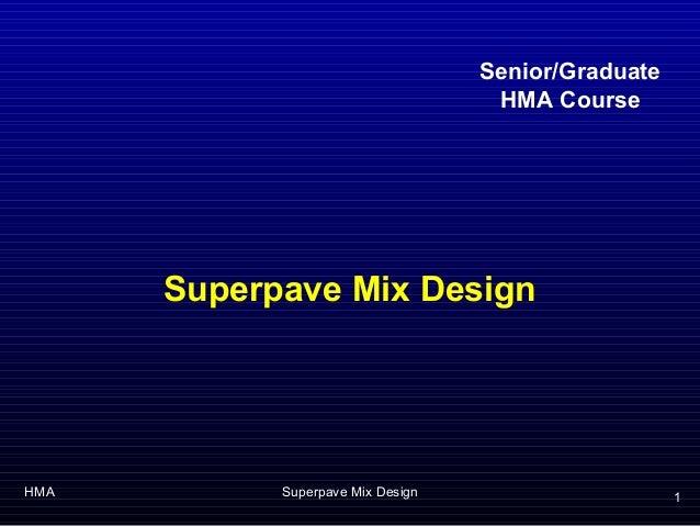 Senior/Graduate                                    HMA Course      Superpave Mix DesignHMA         Superpave Mix Design   ...