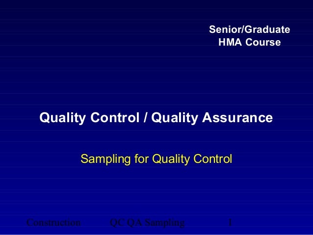 Senior/Graduate                                   HMA Course  Quality Control / Quality Assurance           Sampling for Q...