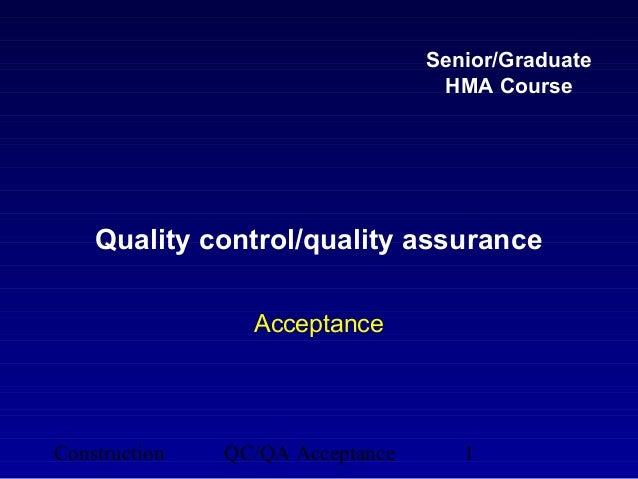 Senior/Graduate                                   HMA Course    Quality control/quality assurance                 Acceptan...