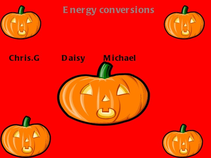 Chris.G  Daisy  Michael Energy conversions