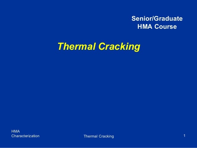 HMACharacterization Thermal Cracking 1Thermal CrackingSenior/GraduateHMA Course