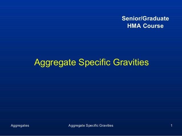 Senior/Graduate                                                     HMA Course             Aggregate Specific GravitiesAgg...