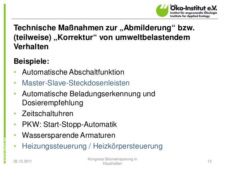 """Technische Maßnahmen zur """"Abmilderung"""" bzw.(teilweise) """"Korrektur"""" von umweltbelastendemVerhaltenBeispiele:• Automatische ..."""