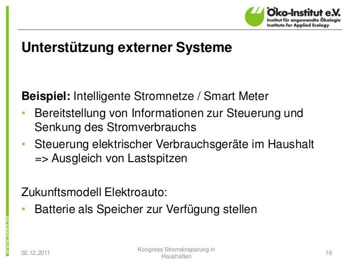 Unterstützung externer SystemeBeispiel: Intelligente Stromnetze / Smart Meter• Bereitstellung von Informationen zur Steuer...