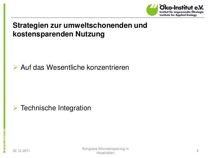 Strategien zur umweltschonenden undkostensparenden NutzungØ Auf das Wesentliche konzentrierenØ Technische Integration     ...