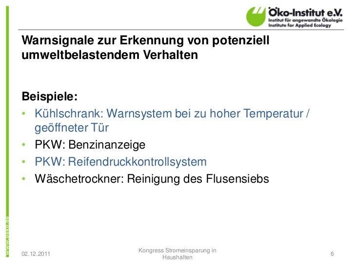 Warnsignale zur Erkennung von potenziellumweltbelastendem VerhaltenBeispiele:• Kühlschrank: Warnsystem bei zu hoher Temper...
