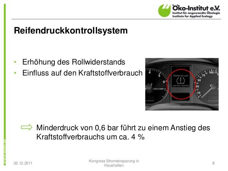 Reifendruckkontrollsystem• Erhöhung des Rollwiderstands• Einfluss auf den Kraftstoffverbrauch             Minderdruck von ...