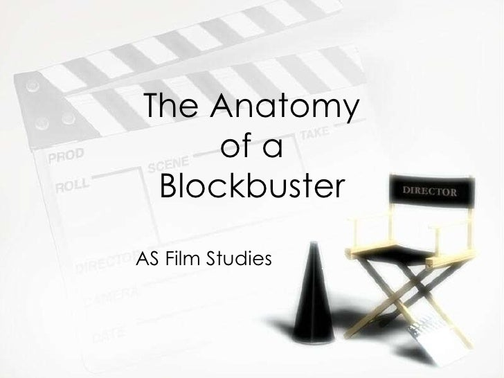 The Anatomy of a Blockbuster AS Film Studies