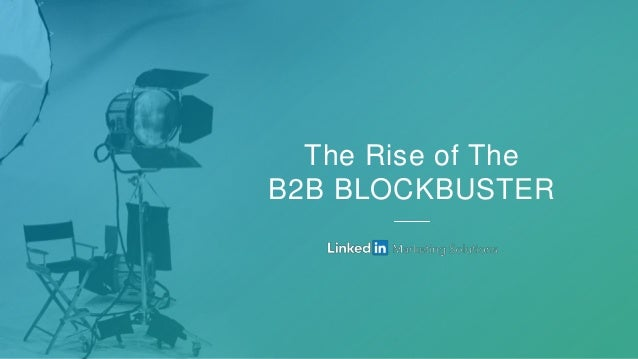 The Rise of The B2B BLOCKBUSTER