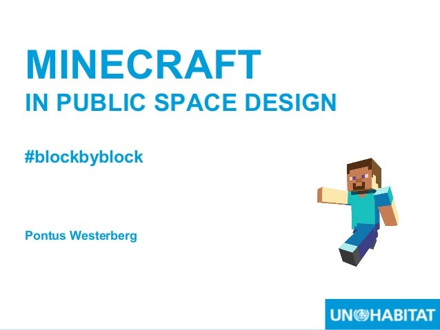 1 MINECRAFT IN PUBLIC SPACE DESIGN #blockbyblock Pontus Westerberg