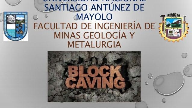 UNIVERSIDAD NACIONAL SANTIAGO ANTÚNEZ DE MAYOLO FACULTAD DE INGENIERÍA DE MINAS GEOLOGÍA Y METALURGIA