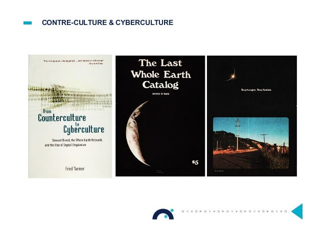 CONTRE-CULTURE & CYBERCULTURE