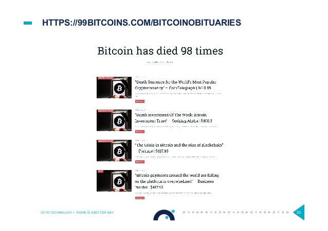 HTTPS://99BITCOINS.COM/BITCOINOBITUARIES OCTO TECHNOLOGY > THERE IS A BETTER WAY 20