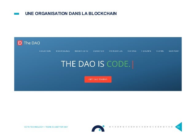 UNE ORGANISATION DANS LA BLOCKCHAIN OCTO TECHNOLOGY > THERE IS A BETTER WAY 50