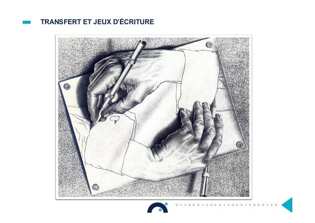 TRANSFERT ET JEUX D'ÉCRITURE
