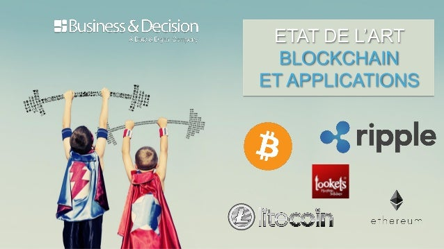 ETAT DE L'ART BLOCKCHAIN ET APPLICATIONS
