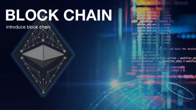 BLOCK CHAIN introduce block chain