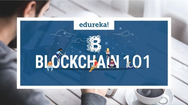 Copyright © 2017, edureka and/or its affiliates. All rights reserved. Agenda Why Blockchain? Solidity Programming Blockcha...