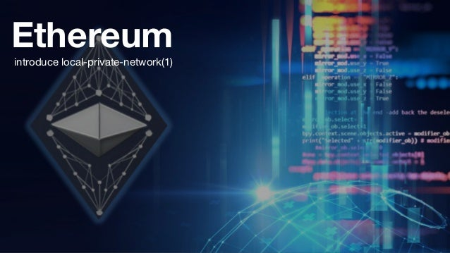 Ethereum introduce local-private-network(1)