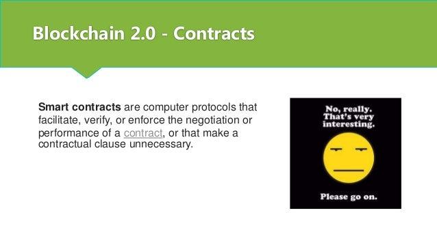 Blockchain 2.0 – Example scenarios Property management Crowdfunding Payment based on events Autonomous agents ...