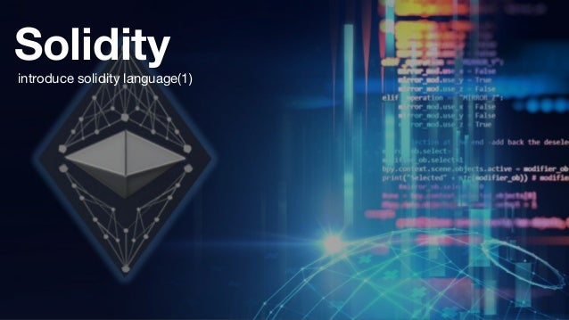 Solidity introduce solidity language(1)