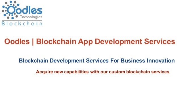 Oodles | Blockchain App Development Services Blockchain Development Services For Business Innovation Acquire new capabilit...