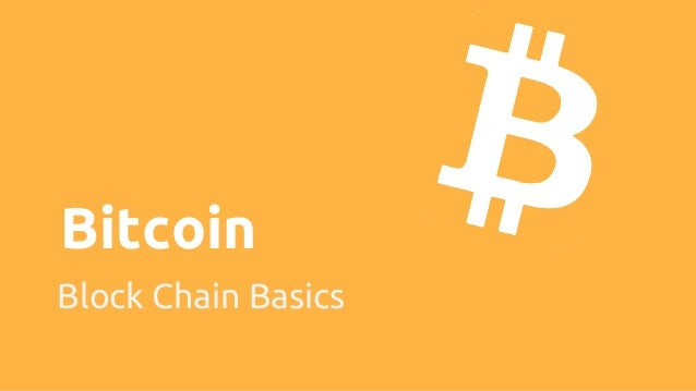 Bitcoin Block Chain Basics