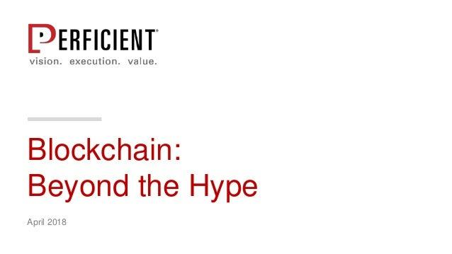 Blockchain: Beyond the Hype April 2018