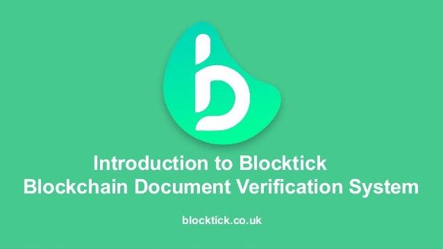Introduction to Blocktick Blockchain Document Verification System blocktick.co.uk