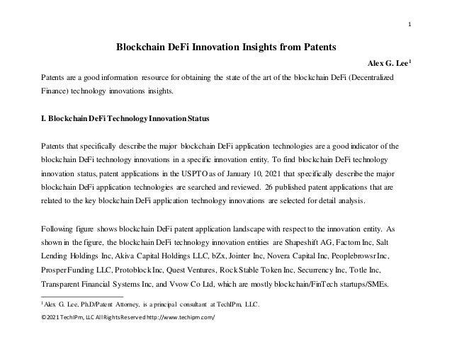 1 ©2021 TechIPm,LLC All RightsReservedhttp://www.techipm.com/ Blockchain DeFi Innovation Insights from Patents Alex G. Lee...