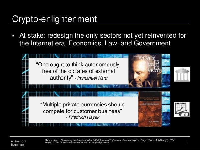 """14 Sep 2017 Blockchain Crypto-enlightenment 11 """"One ought to think autonomously, free of the dictates of external authorit..."""