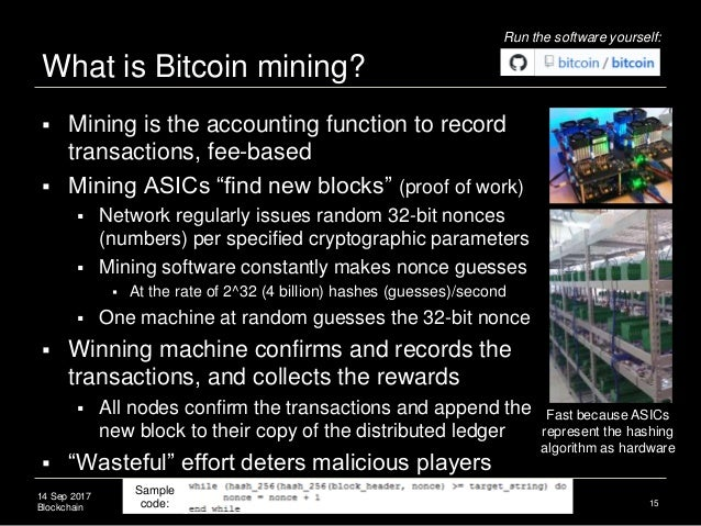 14 Sep 2017 Blockchain What is Bitcoin mining? 15  Mining is the accounting function to record transactions, fee-based  ...