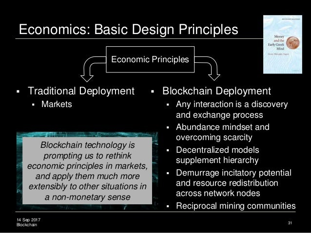 14 Sep 2017 Blockchain Economics: Basic Design Principles 31 Economic Principles  Traditional Deployment  Markets  Bloc...