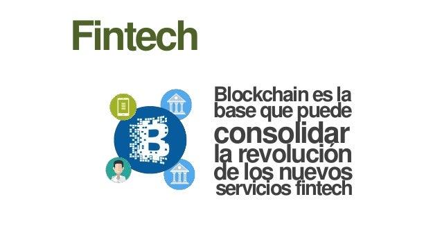 Fintech basequepuede Blockchainesla consolidar la revolución de los nuevos serviciosfintech