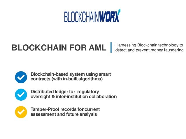 BLOCKCHAIN FOR AML Harnessing Blockchain technology to detect and prevent money laundering Blockchain-based system using s...